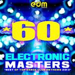 Best of Top Dance Club Anthems 2013 - 60 Electronic Masters