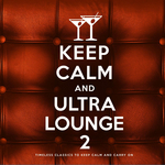 Keep Calm & Ultra Lounge 2