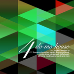 Slo Mo House Vol 4