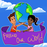 Friend Our World Anthem