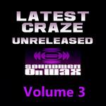 Latest Craze Unreleased Mixes Vol 3