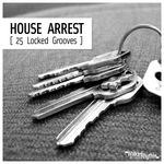 House Arrest - 25 Locked Grooves