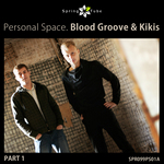 Personal Space. Blood Groove & Kikis (Part 1)