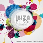 Ibiza El Sol - Sunset Edition (Lounge - Cafe - Chill - Selection)