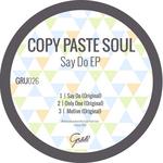 COPY PASTE SOUL - Say Do (Front Cover)