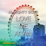 Almighty presents: Love Me Again