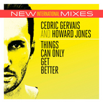 Things Can Only Get Better (New Intl Mixes)