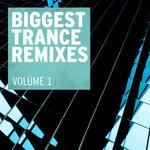 Biggest Trance Remixes Vol 1