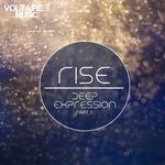 Rise Deep Expression Pt 3