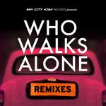 Who Walks Alone (remixes)