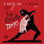 The Ultimate Tango: Tangos By Astor Piazzolla
