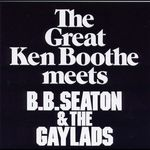 The Great Ken Boothe meets BB Seaton & The Gaylads