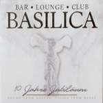 VARIOUS - Basilica 10 Jahre Jubilaum (Front Cover)