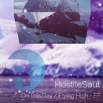 HOSTILESOUL - On This Day/Flying High (Front Cover)