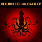 Return To Balojax EP