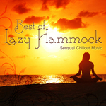 Best Of Lazy Hammock Sensual Chillout Music