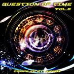 Question Of Time Vol 6