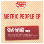 CALDARERI, Carlo/DISORDERED PERCEPTION - Metric People EP (Front Cover)