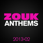 ZOUK Anthems 2013 Vol 2