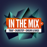 In The Mix 01: Trap Dubstep Drum & Bass