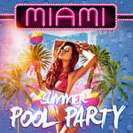 Miami Summer Pool Party
