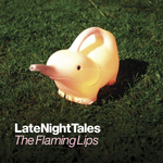 Late Night Tales: The Flaming Lips (2013 remaster)