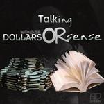 Talking Dollars Or Sense