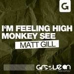 I'm Feeling High & Monkey See