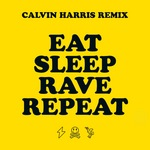 Eat Sleep Rave Repeat (Calvin Harris Remix)