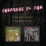 Hawaiian Voodoo & We Like Weird