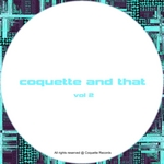 Coquette & That Vol 2