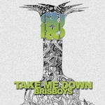 BRISBOYS - Take Me Down (Front Cover)