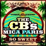 CUBAN BROTHERS - So Sweet (feat. Mica Paris) (Front Cover)