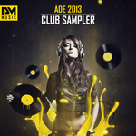 ADE 2013 Club Sampler