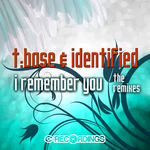 T BASE/IDENTIFIED - I Remember You (The Remixes) (Front Cover)