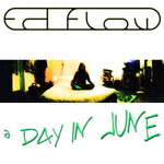 FLOW, Ed - A Day In June (Front Cover)