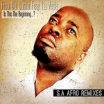 Is This The Beginning Of (SA Afro Remixes)