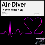 AIR DIVER - In Love With A DJ (Front Cover)