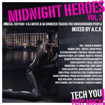 Midnight Heroes Vol 2: Special Edition 4 DJ Mixes & 66 Unmixed Tracks For Underground People