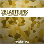 2BLASTGUNS - Let's Make Some F**Noise (Front Cover)