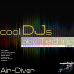 AIR DIVER - Cool DJs Play Techno Part 1 (Front Cover)