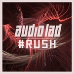 AUDIO LAD - Rush (Front Cover)