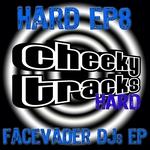 Cheeky Tracks Hard EP8 - Facevader DJs EP