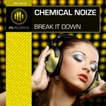 CHEMICAL NOIZE - Break It Down (Front Cover)