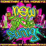 Somethin' 4 Da Honeyz: New Jack Swing