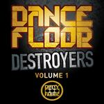 Dancefloor Destroyers Vol 1