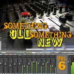 Something Old Something New Vol  6