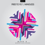 Free To Fly/Mindless