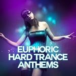 Euphoric Hard Trance Anthems