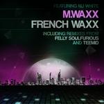 French Waxx feat MJ White